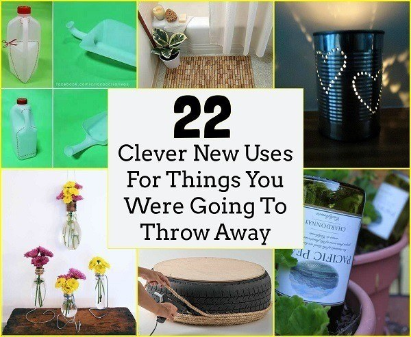 22 Clever New Uses For Things You Were Going To Throw Away